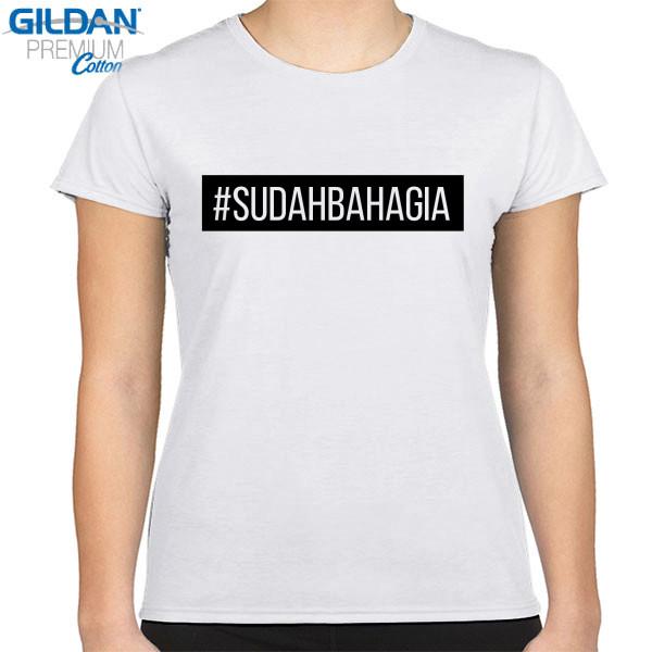 a9cf906e528 Jual Kaos hastag sudah bahagia - Print Kaos Wanita - Gildan Premium Custom